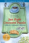Just Right Crossword Puzzles Coffee and Croissants